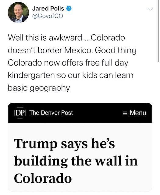 Twitter Is Having A Field Day Over Trump S Colorado Border Wall Basic Geography Funny Tweets Full Day Kindergarten