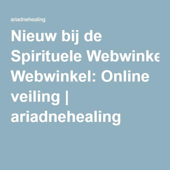Nieuw bij de Spirituele Webwinkel: Online veiling   ariadnehealing