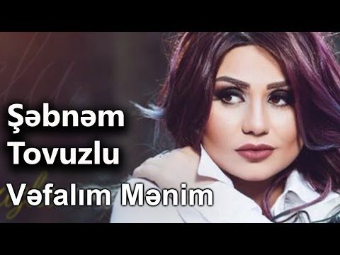 Mix Sebnem Tovuzlu 2017 Youtube Muzik