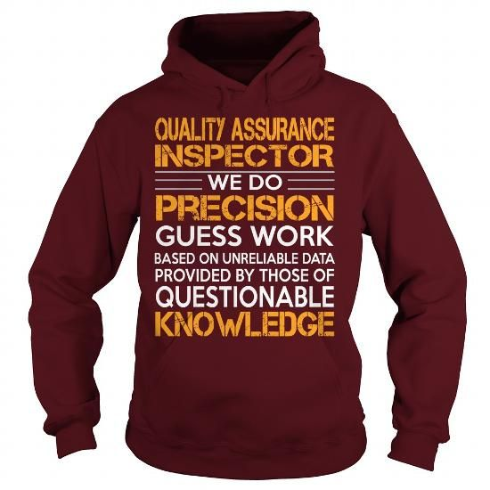 Awesome Tee For Quality Assurance Inspector T Shirts, Hoodies. Get it now ==► https://www.sunfrog.com/LifeStyle/Awesome-Tee-For-Quality-Assurance-Inspector-93235447-Maroon-Hoodie.html?57074 $39