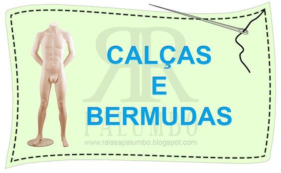 Ateliê de costura - Raíssa Palumbo: MÓDULO VIII - CALÇAS E BERMUDAS
