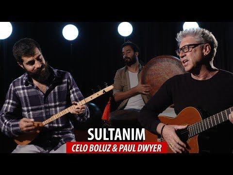 Sultanim Celo Boluz Paul Dwyer Youtube Muzik Indirme Muzik Youtube