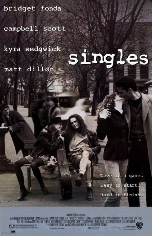 Singles (1992) | directed by Cameron Crowe | starring Bridget Fonda, Campbell Scott, Kyra Sedgwick, Sheila Kelley, Jim True, Bill Pullman, Matt Dillon