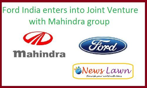 Ford India Enters Into Joint Venture With Mahindra Group With