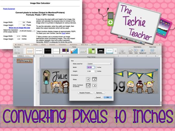 The Techie Teacher: Math is Real Life: Pixels>Inches Conversion Site