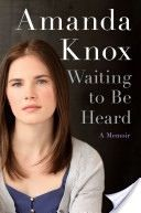 Amanda Knox - Waiting to be Heard  5 Star Book  Click for a full review