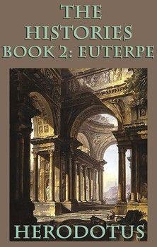The Histories Book 2: Euterpe By Herodotus