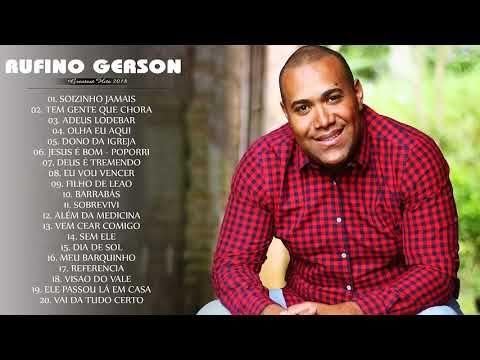 Gerson Rufino As 30 Melhores E Mais Tocadas 2018 Youtube Com