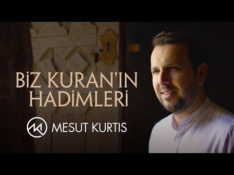 تحميل Mp3 Mesut Kurtis Biz Kuranin Hadimleri We Are The Servants Of The Quran Official Music Video Youtube Videos Music Music Videos Music