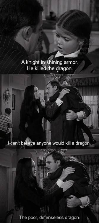 Addams family - the poor defenseless dragon. I loved Gomez, played by John Astin.