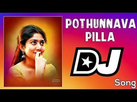 Pothunnava Pilla Dj Song 2019 Latest Folk Dj Song Dj Sai Teja Sdpt In 2020 Dj Songs Dj Remix Songs Dj Mix Songs