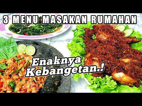 Enaknya Kebangetan 3 Menu Masakan Rumahan Sehari Hari Ide Masakan Harian Youtube Masakan Resep Ayam Resep Makanan