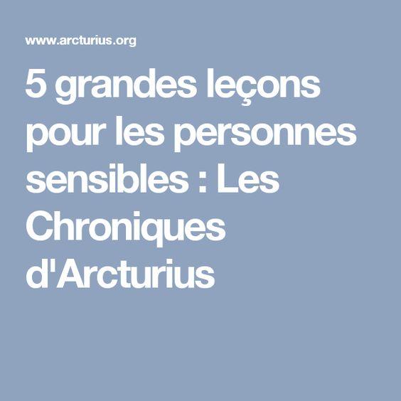 5 grandes leçons pour les personnes sensibles : Les Chroniques d'Arcturius