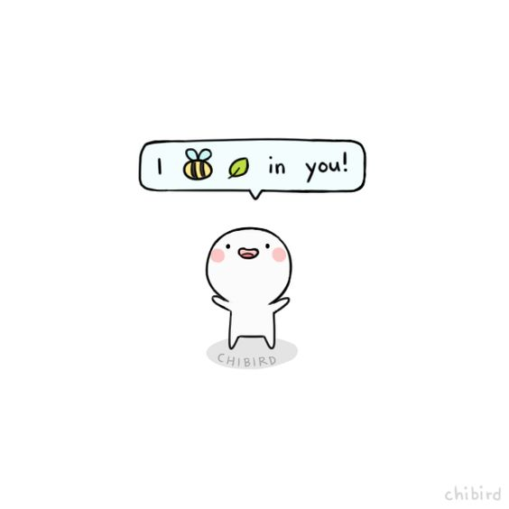 """j-christabel: """"chibird: """"I bee leaf in you! """" For those of you who are having a tough week """""""