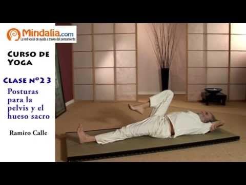 Posturas De Yoga Para La Pelvis Y El Hueso Sacro Por Ramiro Calle Clase De Yoga 23 Youtube Clase De Yoga Cursos De Yoga Posturas De Yoga