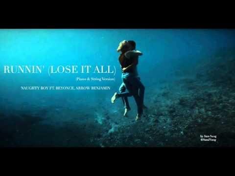 Runnin' (Lose It All) - (Piano & String Version) - Naughty Boy ft. Beyon...