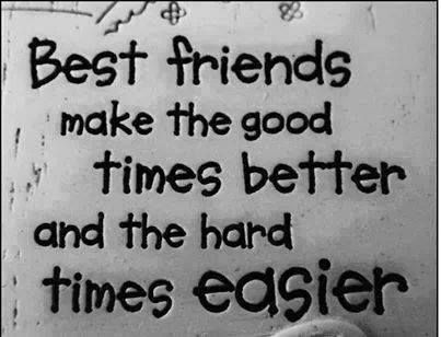 Best friends make the good times better and the hard times easier. Friendship quote. BFF