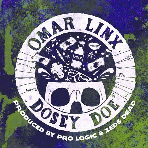 Omar LinX - Dosey Doe (prod. by Pro Logic & Zeds Dead) by Omar LinX on SoundCloud