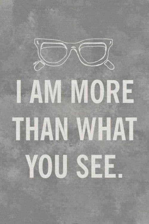.......Soy más de lo que ves.......