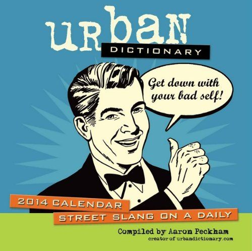Urban Dictionary 2014 Day-to-Day Calendar Andrews McMeel