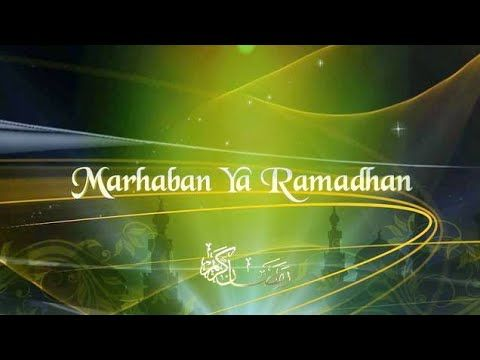 Marhaban Ya Ramadhan Marhaban Ya Syahru Ramadhan Youtube Video