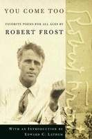 You Come Too: Favorite Poems for Young Readers, Robert Frost