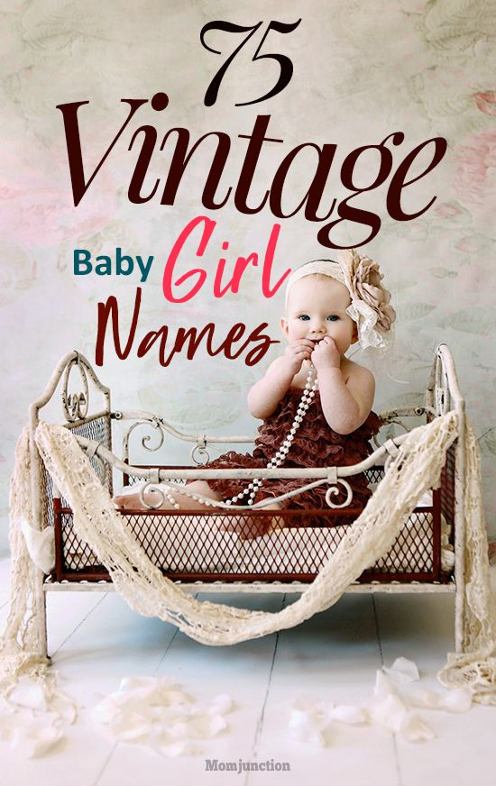 25 Most Beautiful Vintage Girl Names For Your Baby