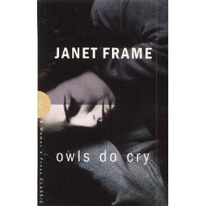 Janet Frame - Owls Do Cry. One of my favourites, along with Ms Frame's Towards Another Summer.