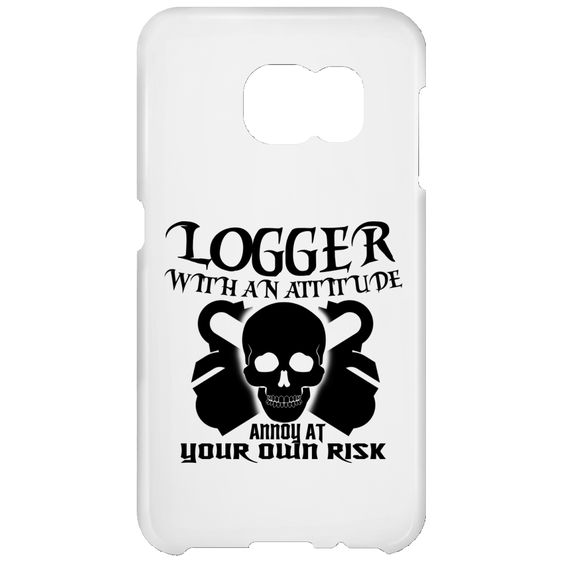Logger With An Attitude Annoy At Your Own Risk Galaxy S6 Cases