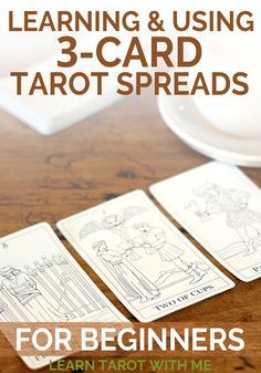 Learn how to use and read 3-card tarot spreads, from Learn Tarot With Me.