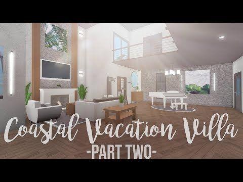 Bloxburg Coastal Vacation Villa 180k Part 2 Youtube House Rooms Bedroom House Plans Modern Family House