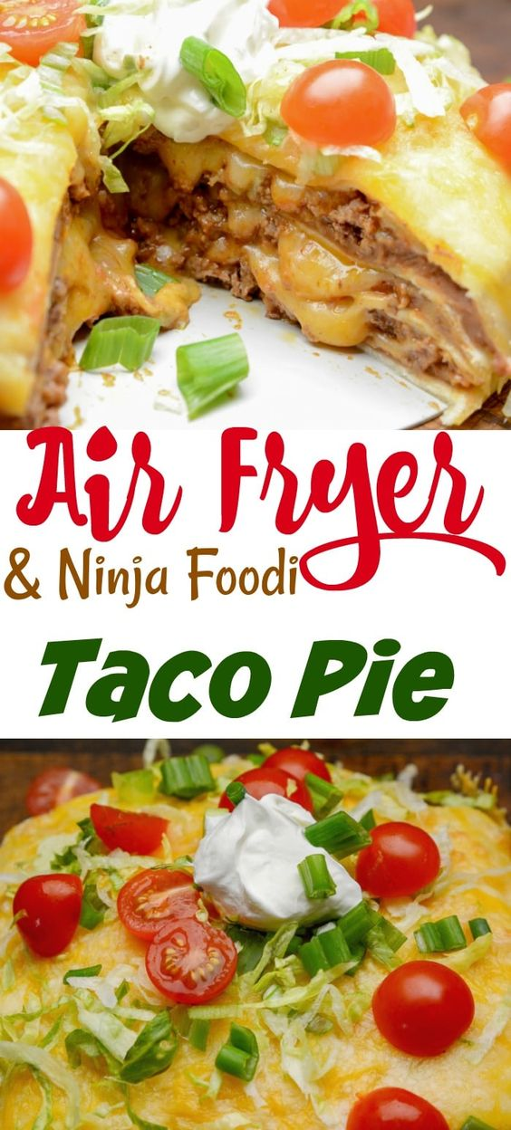 Ninja Foodi or Air Fryer Taco Pie