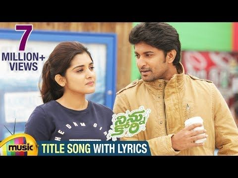 Ninnu Kori Title Song With Lyrics Nani Nivetha Thomas Aadhi Pinisetty Ninnukori Youtube Songs Lyrics Movie Songs