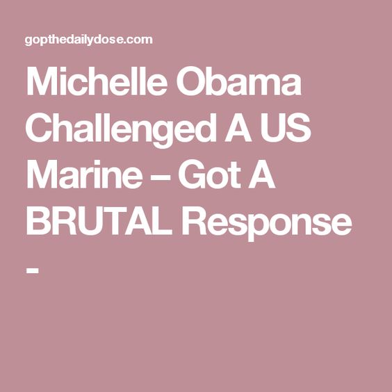 Michelle Obama Challenged A US Marine – Got A BRUTAL Response -