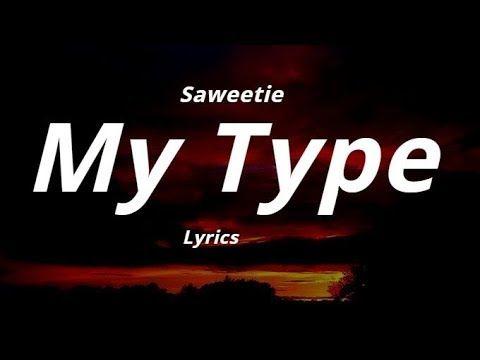 Saweetie My Type Lyrics Youtube Lyrics Songs Are You The One
