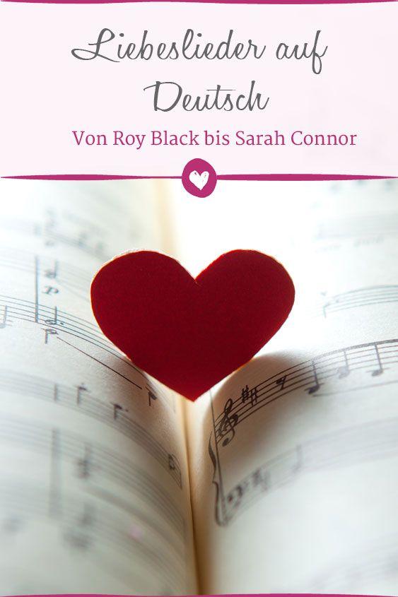 Deutsche Liebeslieder Von Roy Black Bis Sarah Connor Liebeslieder Lieder Hochzeit Liebeslieder Hochzeit