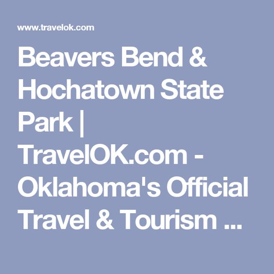 Beavers Bend & Hochatown State Park | TravelOK.com - Oklahoma's Official Travel & Tourism Site