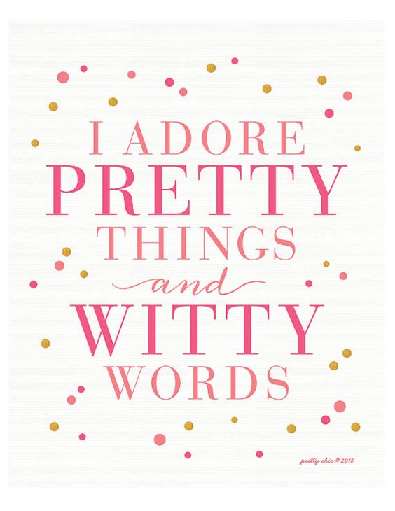 I Adore Pretty Things And Witty Words I Adore - Art Print - ...