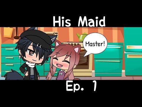 His Maid Gacha Life Series Ep 1 Youtube Im Falling For You Youtube Im Falling