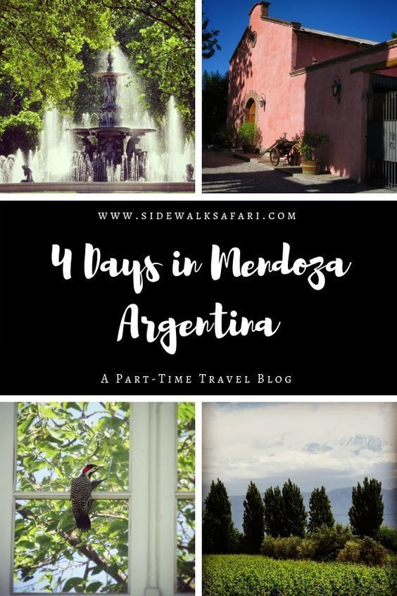 4 Days In Mendoza How To Spend A Long Weekend In Argentina S