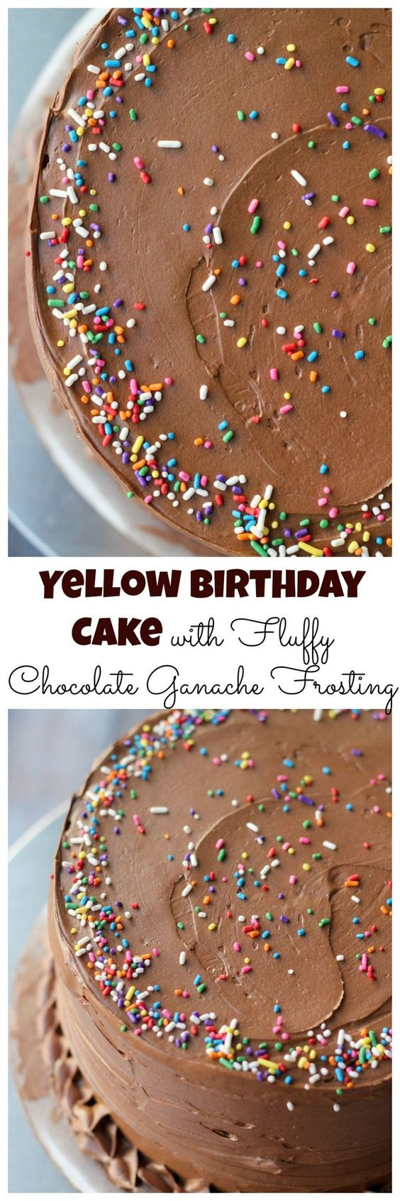 with this yellow birthday cake with fluffy chocolate ganache frosting ...