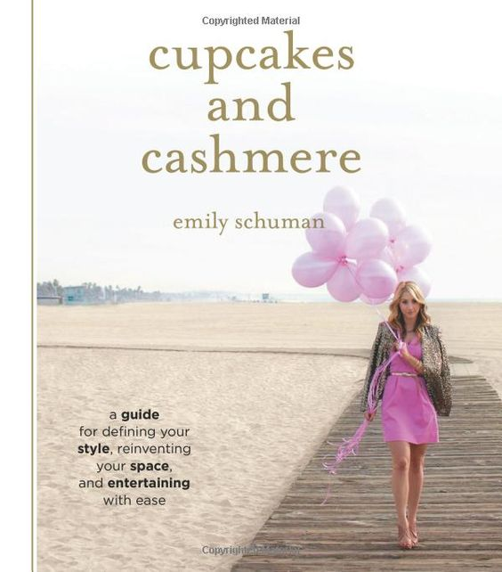 Cupcakes and Cashmere: A Guide for Defining Your Style, Reinventing Your Space, and Entertaining with Ease