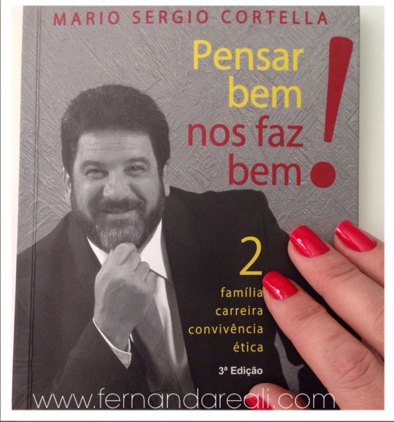 Livro Pensar nos faz bem, de Mario Sergio Cortela. Adoro este filósofo e tenho todos os livros dele.