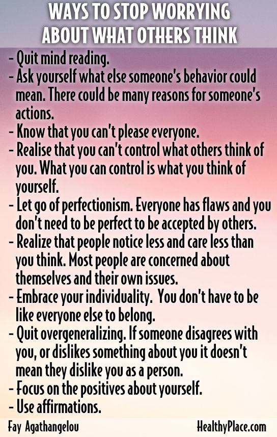 Worrying what others think is destroying your self-esteem. Find out how to stop worrying about others' thoughts of you.   www.HealthyPlace.com