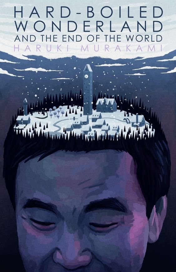 Hard-Boiled Wonderland and the End of the World, by Haruki Murakami | 65 Books You Need To Read In Your 20s