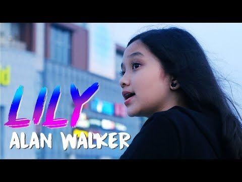 Naycover Lily Alan Walker Music Mp3hitz Mp3hitzdownload Lirik Lagu Lagu Alan Walker