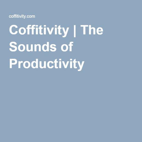 Coffitivity | The Sounds of Productivity
