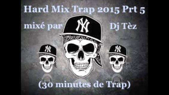Hard Mix Trap 2015 Prt 5 mixé par Dj Tèz (30 minutes de Trap)