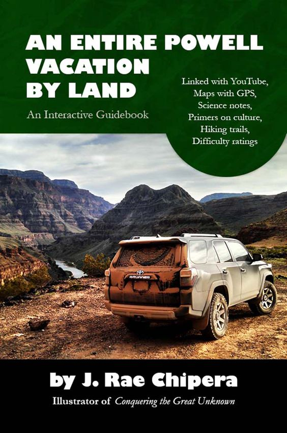 """This one-of-a-kind, interactive guidebook will help the readers of """"Conquering the Great Unknown"""" find the places John Wesley Powell saw... by land."""