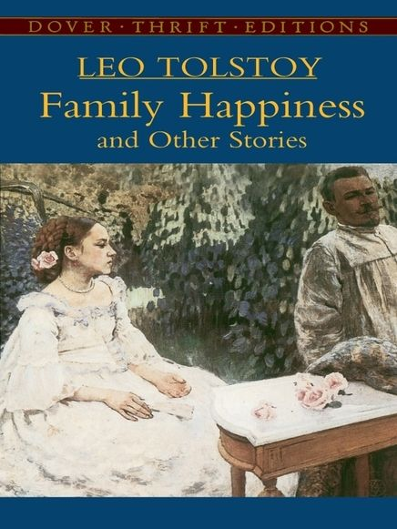 Family Happiness and Other Stories by Leo Tolstoy   #classiclit #doverthrift  #tolstoy